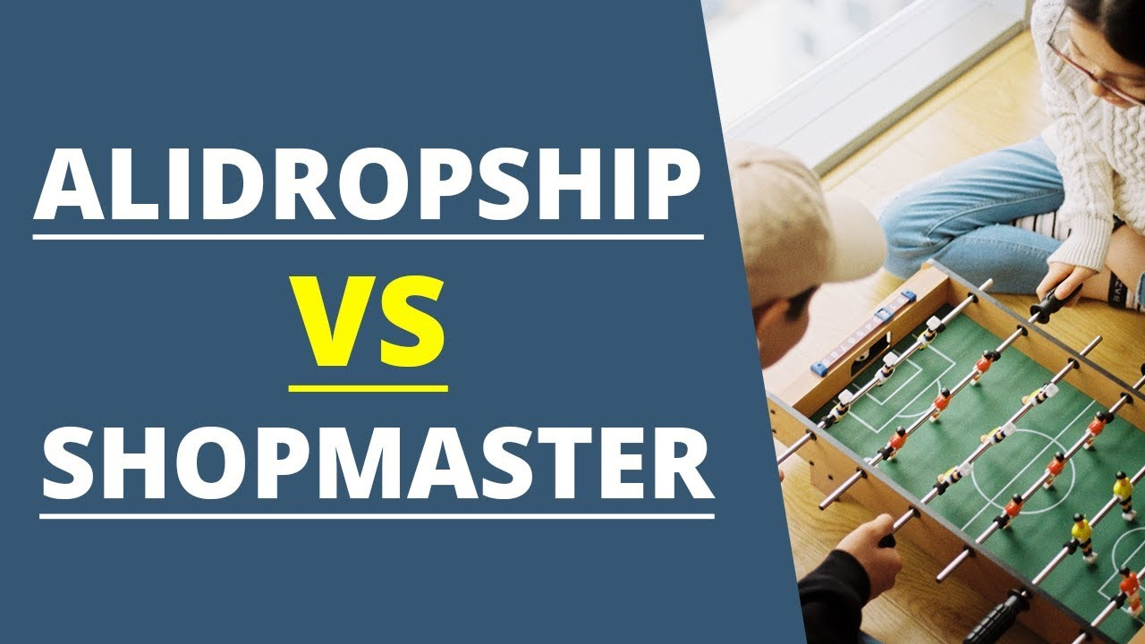 AliDropship VS Shopmaster for Creating an AliExpress Dropshipping Business