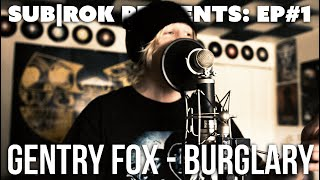 "SUB|ROK PRESENTS (EP. 1) Gentry Fox - ""Burglary"""
