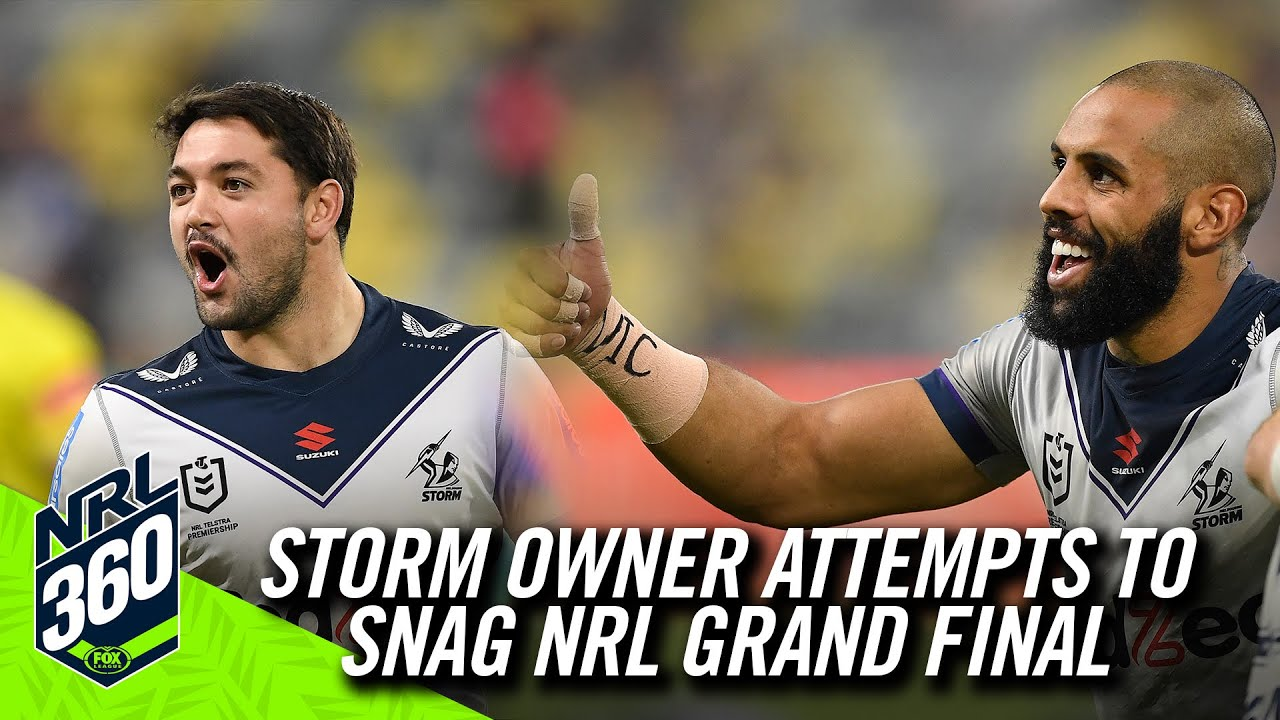 Storm owner attempts to snag NRL Grand Final | NRL 360 | Fox League