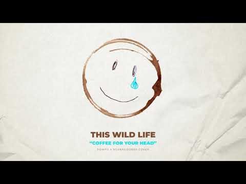 This Wild Life - Death Bed (Coffee for Your Head) [Powfu Cover]
