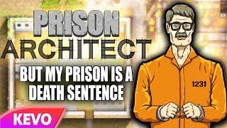 Prison Architect but my prison is a death sentence