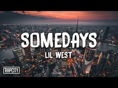 Lil West - Somedays (Lyrics)