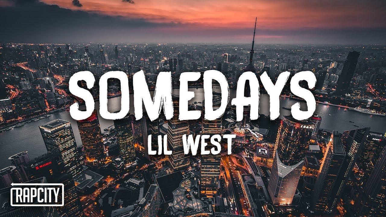 Lil West - Somedays (Lyrics)