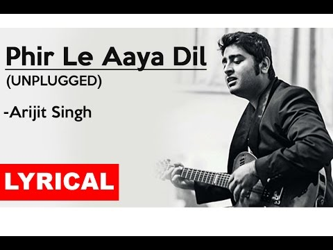 Phir Le Aaya dil - Lyrical | Unplugged | Arijit Singh | Barfi | Tune Lyrico