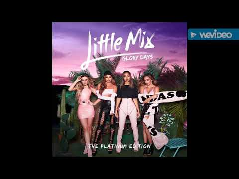 Little Mix - If I Get My Way