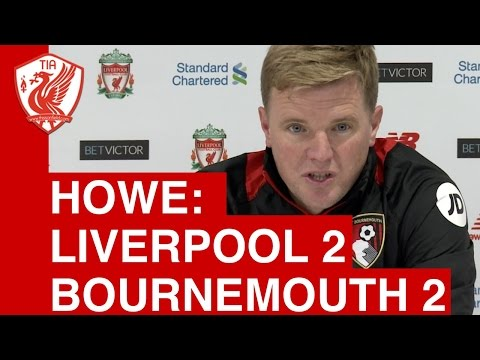 Liverpool 2-2 Bournemouth: Eddie Howe's Post-Match Press Conference