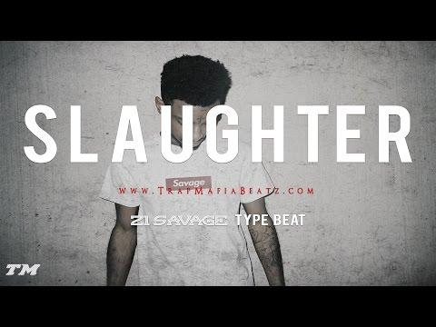 "21 Savage type beat - ""Slaughter"" (Prod. By Trap Mafia)"