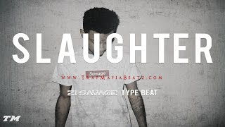 21 Savage Type Beat - Slaughter (Prod. By Mvrino YFBG)