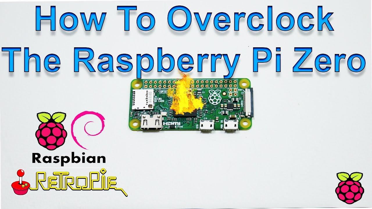 Raspberry Pi Zero Overclock Tutorial How To Overclock