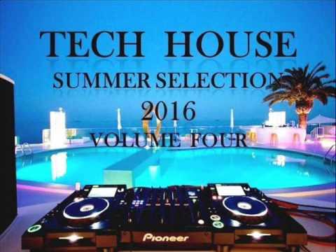 TECH HOUSE SUMMER SELECTION 2016 VOLUME FOUR