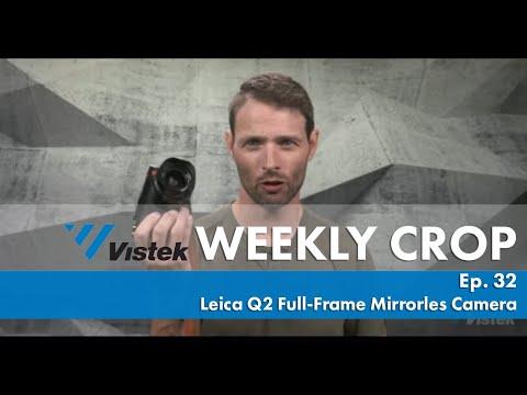 Leica Q2 Camera - Weekly Crop: Ep 32