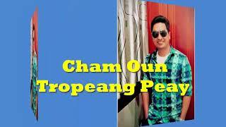 Nhạc Khmer | Cham Oun Tropeang Peay