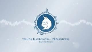 Wanda Jakubowska - Prząśniczka (Krysiek Remix)