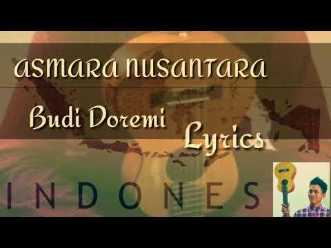 BUDI DOREMI - ASMARA NUSANTARA ( LIRIK LAGU)