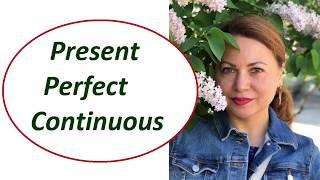УРОК 5. Present Perfect Continuous. Времена в Английском Языке.
