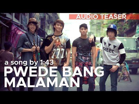 PWEDE BANG MALAMAN  1:43 Audio Teaser