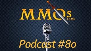MMOs.com Podcast - Episode 80: Player Shops, BDO, Lawbreakers, & More
