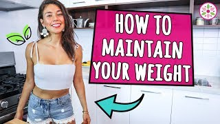 HOW TO MAINTAIN YOUR IDEAL WEIGHT