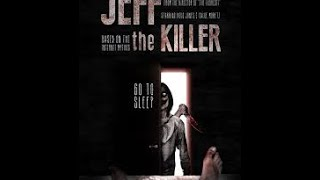 Jeff The Killer-Official Movie 2015