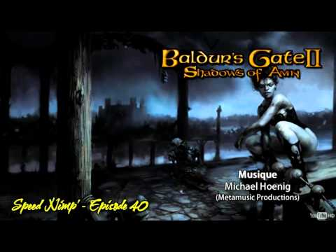 [OLD] Speed Nimp' 40: Baldur's Gate & Baldur's Gate II