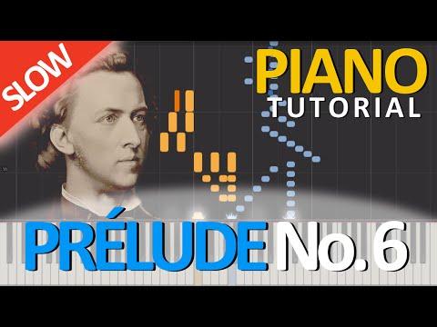 PRÉLUDE No. 6, Op.  28 - Frédéric Chopin [Piano Tutorial] [SLOW]