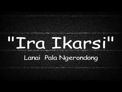 LAGU KARO Ira Ikarsi-Lanai Pala Ngerondong