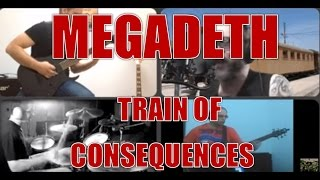 MEGADETH - Train of consequences - full band cover (HD)