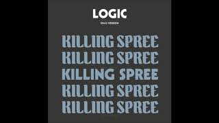 Logic - Killing Spree (Solo Version)