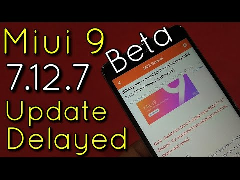 Miui 9 Beta 7.12.7 Update Delayed for All Devices | Expected to Release Tomorrow | Hindi - हिंदी