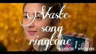 """Vaste"" Song Ringtone,girl version..."