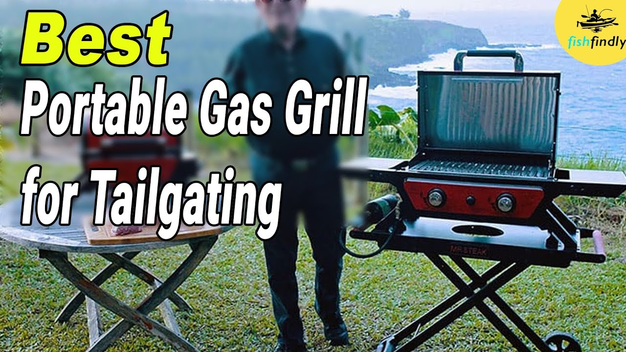 Best Gas Grill 2020.Best Portable Gas Grill For Tailgating In 2020 Top Brands Quality