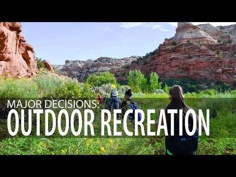 Major Decisions: Outdoor Recreation