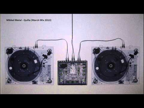 Mikkel Metal - Quilla (March Mix 2013)