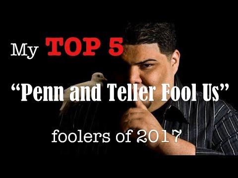 """My Top 5 """"Penn and Teller Fool us"""" foolers of 2017"""