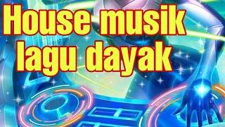House musik lagu Dayak