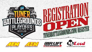 2019 Tuner Battlegrounds Playoffs | Registration Open