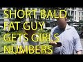 Short Bald Fat Guy Gets Girls Numbers