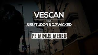 Vescan feat. Sisu Tudor & Dj Wicked - Pe minus mereu - 検索動画 30
