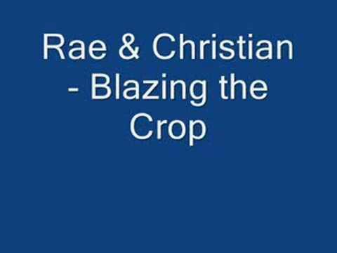 Rae & Christian - Blazing the Crop