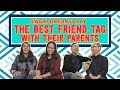 How Well Do You Know Your Parents Best Friend Tag TSL Special