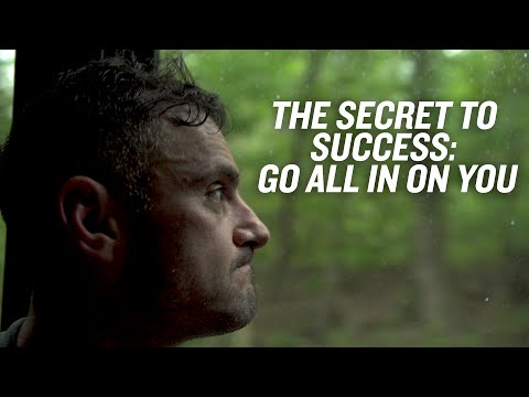The Secret to Success: All In On YOU
