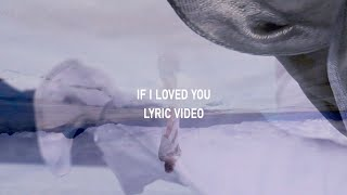 IF I LOVED YOU (OFFICIAL LYRIC VIDEO)