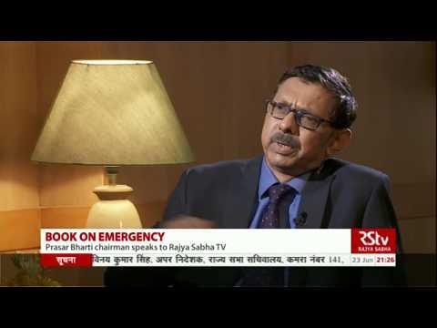 The Emergency - Indian Democracy's darkest Hour by Prasar Bharati Chairman A Surya Prakash