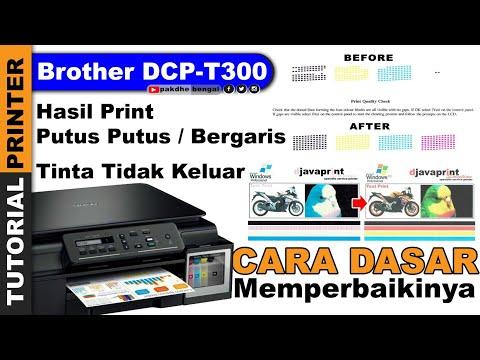 Perbaikan Dasar Brother DCP T300 Hasil Cetak Putus Putus, printer brother dcp t300 tidak bisa print