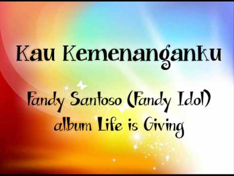 Kau Kemenanganku - Fandy Santoso (Fandy Idol) album Life is Giving