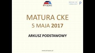 Matura MAJ 2017 matematyka podstawowa - rozwiązania krok po kroku