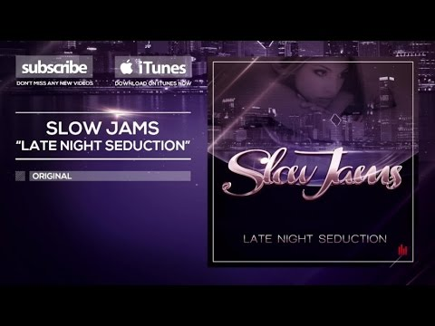 Slow Jams - Late Night Seduction [Official]