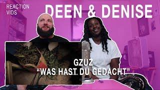 """GZUZ """"Was Hast Du Gedacht"""" - Deen & Denise Reaction"""