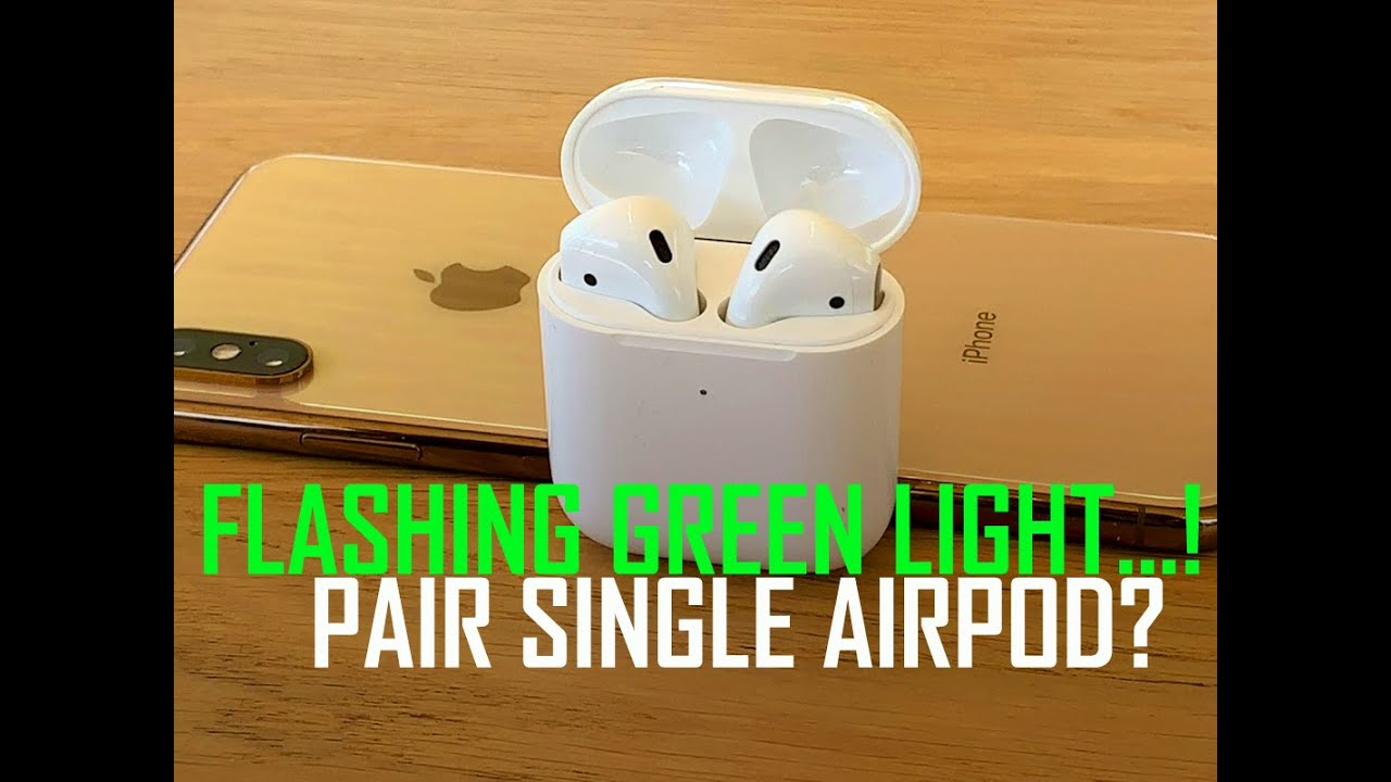 Apple Airpod Flashing Green Light Issue With Apple Airpod Pairing Single Airpod Youtube