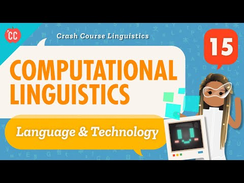 Computational Linguistics: Crash Course Linguistics #15Computers...